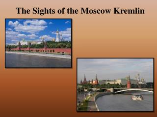 The Sights of the Moscow Kremlin