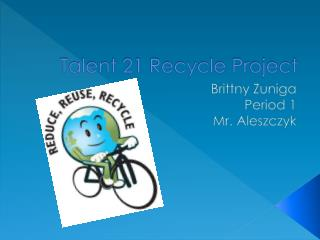 Talent 21 Recycle Project