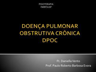 DOENÇA PULMONAR OBSTRUTIVA CRÔNICA  DPOC
