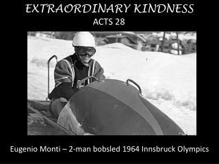 EXTRAORDINARY KINDNESS ACTS 28