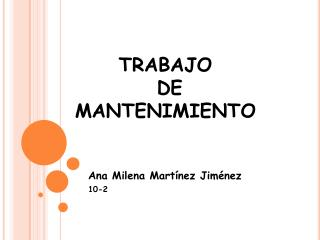 TRABAJO    DE MANTENIMIENTO