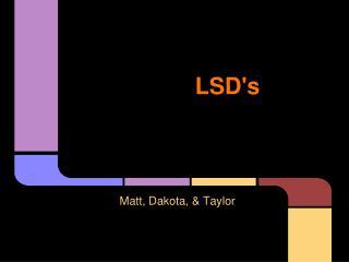 LSD's