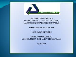 UNIVERSIDAD DE PUEBLA  DIVISION DE ESTUDIOS DE POSGRADO MAESTRIA EN DESARROLLOEDUCATIVO
