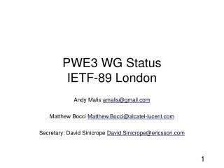 PWE3 WG Status IETF-89 London