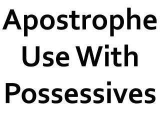 Apostrophe Use With Possessives