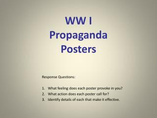 WW I  Propaganda Posters