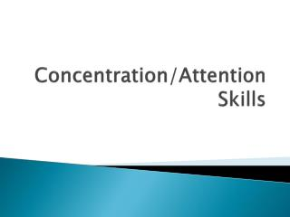 Concentration/Attention Skills