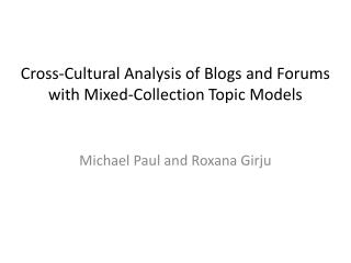 Cross-Cultural Analysis of Blogs and Forums with Mixed-Collection Topic Models
