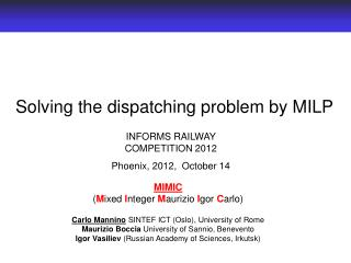 Solving the dispatching problem  by MILP