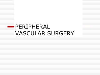 PERIPHERAL VASCULAR SURGERY