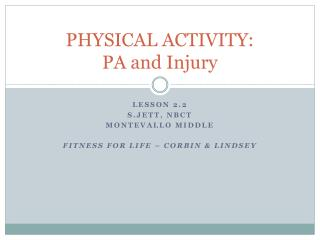 PHYSICAL ACTIVITY: PA and Injury