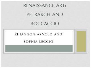 Renaissance Art: Petrarch and  Boccaccio
