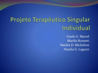 Projeto Terapêutico Singular Individual