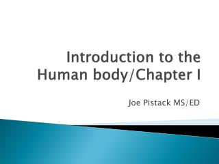 Introduction to the Human body/Chapter I