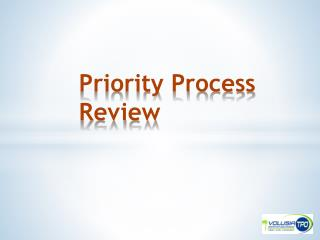 Priority Process Review