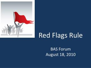 Red Flags Rule BAS Forum August 18, 2010