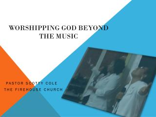 Worshipping God Beyond         the Music