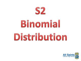 S2 Binomial Distribution