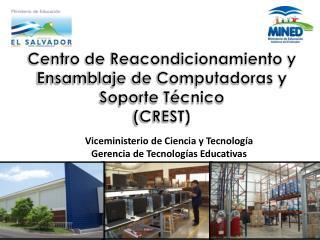 Centro de Reacondicionamiento y Ensamblaje de Computadoras y Soporte Técnico ( CREST)