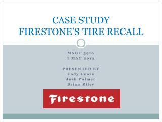 CASE STUDY FIRESTONE'S TIRE RECALL