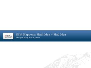 """"""" Mad Men, Math Men & Oreos: Spanning the Experience & Values Gap in Our  Industry"""""""