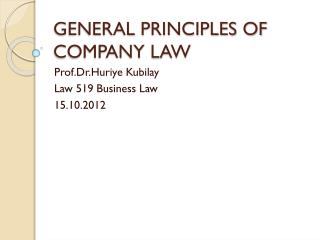GENERAL PRINCIPLES OF COMPANY LAW