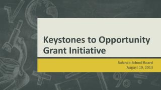 Keystones to Opportunity Grant Initiative