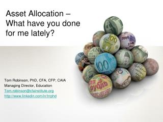 Asset Allocation � What have you done for me lately?