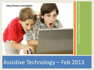 Assistive Technology  –  Feb 2013