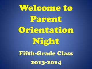 Welcome to Parent Orientation Night