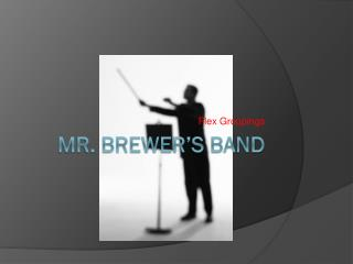 Mr. Brewer's Band