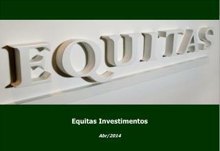 Equitas  Investimentos Abr /2014