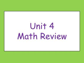 Unit 4  Math Review
