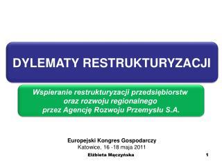 Wspieranie restrukturyzacji przedsi?biorstw  oraz rozwoju regionalnego