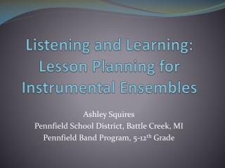 Listening and Learning: Lesson Planning for Instrumental Ensembles
