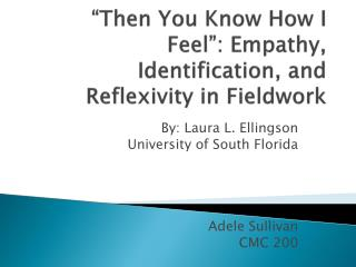 """""""Then You Know How I Feel"""": Empathy, Identification, and Reflexivity in Fieldwork"""