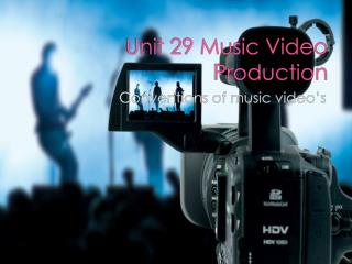 Unit 29 Music Video Production