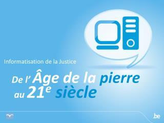 Informatisation  de la  Justice