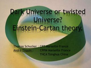 Dark Universe or twisted Universe? Einstein- Cartan  theory.