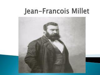 Jean- Francois  Millet