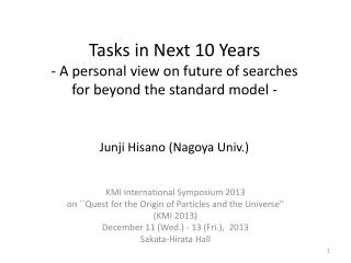 KMI International Symposium 2013 on ``Quest for the Origin of Particles and the Universe''