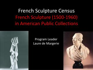 French Sculpture  Census French Sculpture (1500-1960)  in American Public Collections
