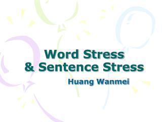 Word Stress   Sentence Stress