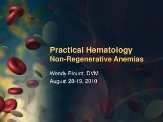 Practical Hematology Non-Regenerative Anemias