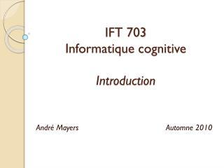 IFT 703 Informatique cognitive Introduction