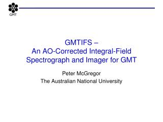 GMTIFS –  An AO-Corrected Integral-Field Spectrograph and Imager for GMT