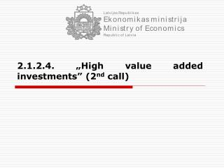 "2.1.2.4.  ""High value added investments"" (2 nd  call)"
