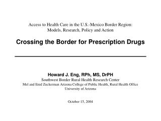 Access to Health Care in the U.S.-Mexico Border Region: Models, Research, Policy and Action     Crossing the Border for