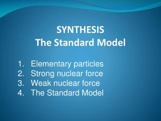 SYNTHESIS The Standard Model