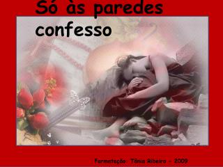 Formatação: Tânia Ribeiro - 2009
